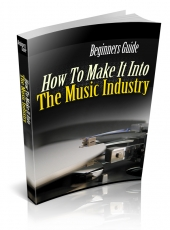 How To Make It Into The Music Industry