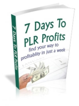 7 Days To PLR Profits