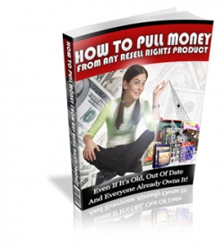 How To Pull Money From Any Resell Rights Product