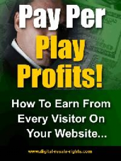 Pay Per Play Profits!