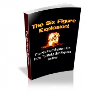 The Six Figure Explosion!